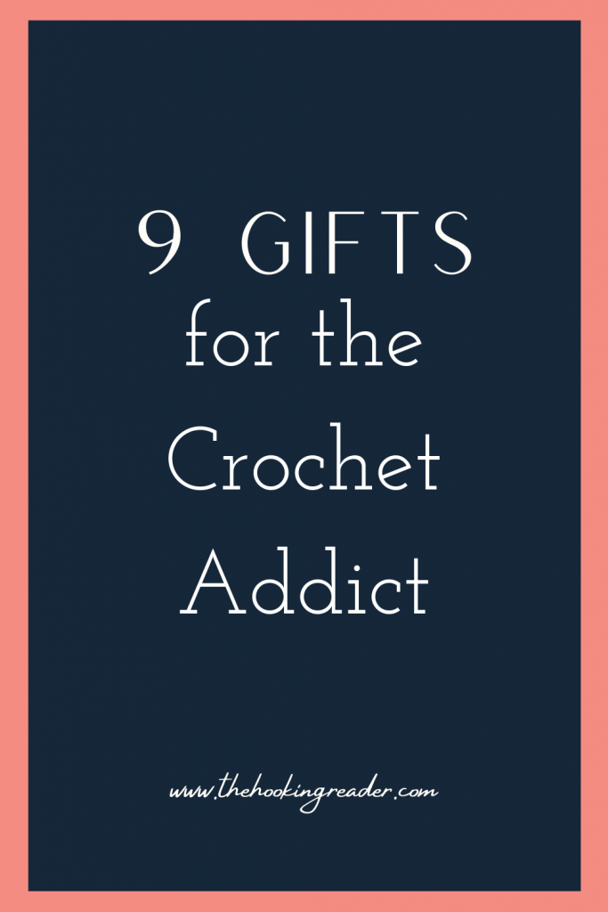 9 gifts for the crochet addict